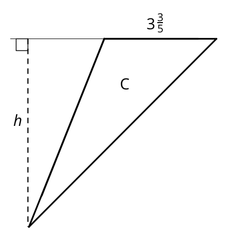 A triangle labeled C has a horizontal side at the top of the triangle and a vertex below the horizontal side and to the left. A horizontal line extends from the horizontal side and to the left. A dashed line is drawn from the bottom vertex to the extended horizontal line and a right angle symbol is indicated. The dashed line is labeled h and the horizontal side of the triangle is labeled 3 and three fifths.