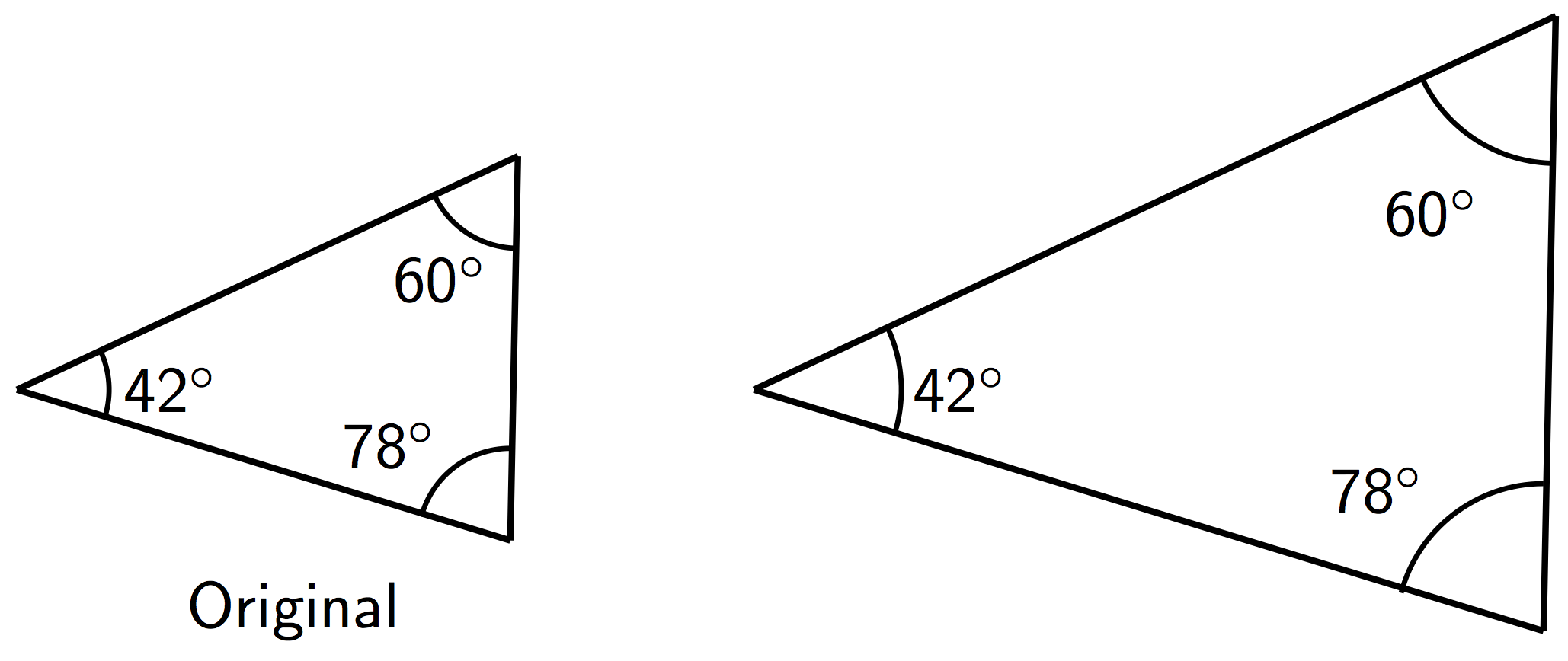 Original triangle has angle measures 42, 60, and 78 degrees. The larger, scaled version of the triangle has angle measures 42, 60, and 78 degrees.