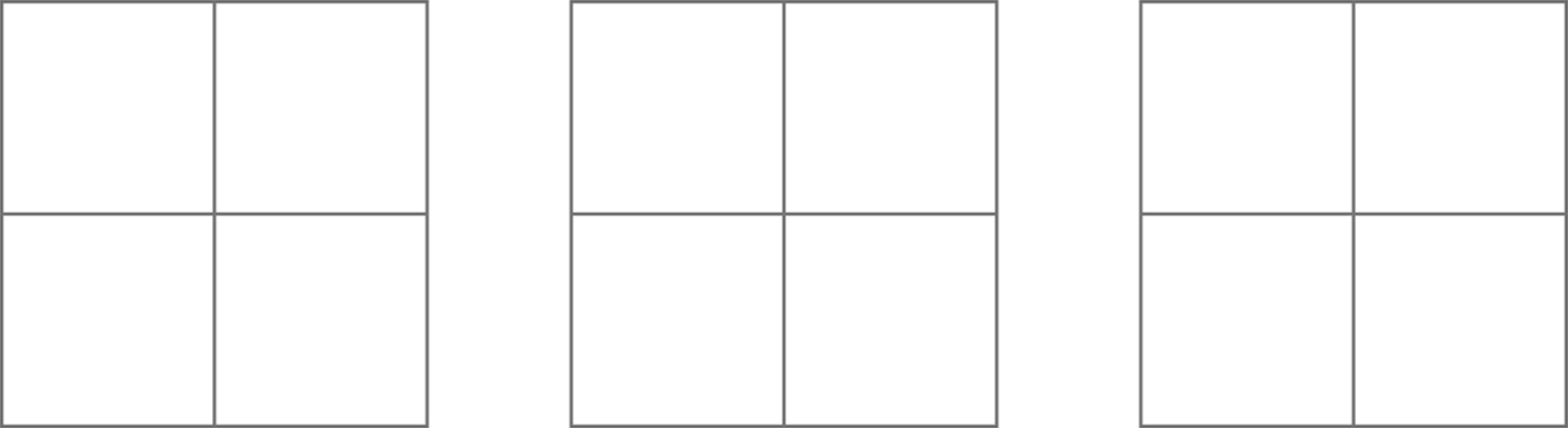 Three blank square grids. Each grid has 2 rows of 2 squares.