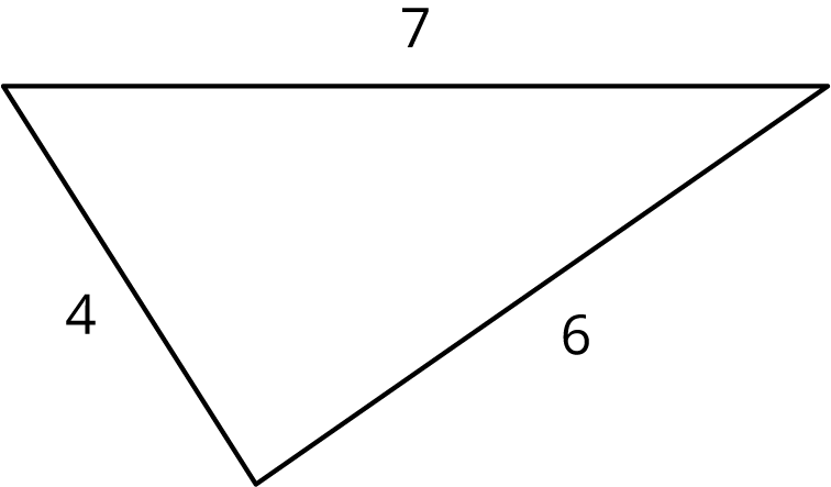 A triangle with side lengths of 4, 6, and 7.